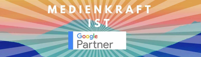 google partner, Medienkraft ist Google Partner