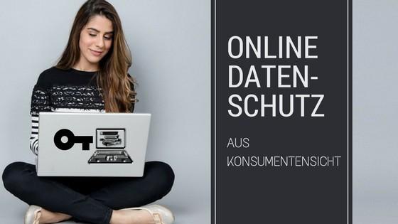 Datenschutz aus Konsumentensicht - DSGVO