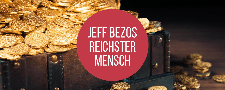 Jeff Bezos, Jeff Bezos ist reichster Mensch