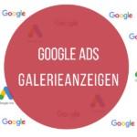 Google Ads Galerieanzeigen