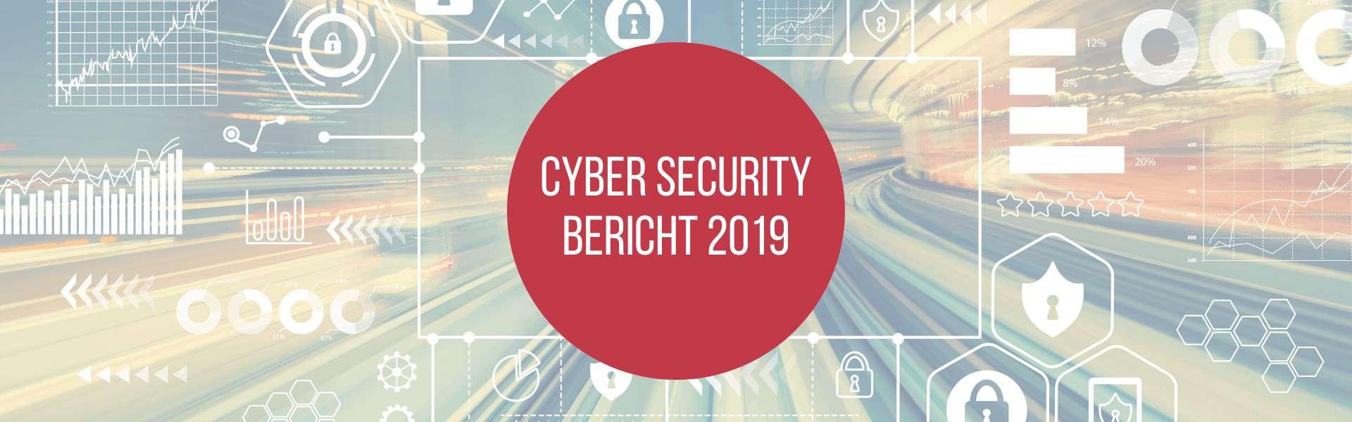 Cyber Security Bericht, Cyber Security Bericht 2019