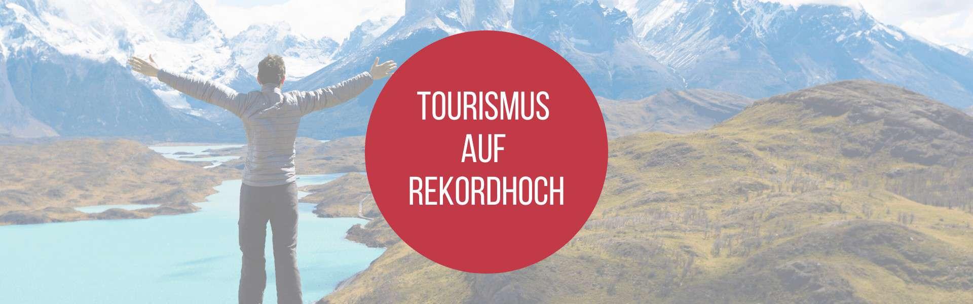 Tourismus, Tourismus auf Rekordhoch