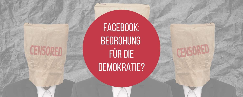 Facebook, Facebook: Eine Bedrohung für die Demokratie?