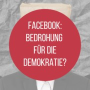 Facebook: Eine Bedrohung für die Demokratie?