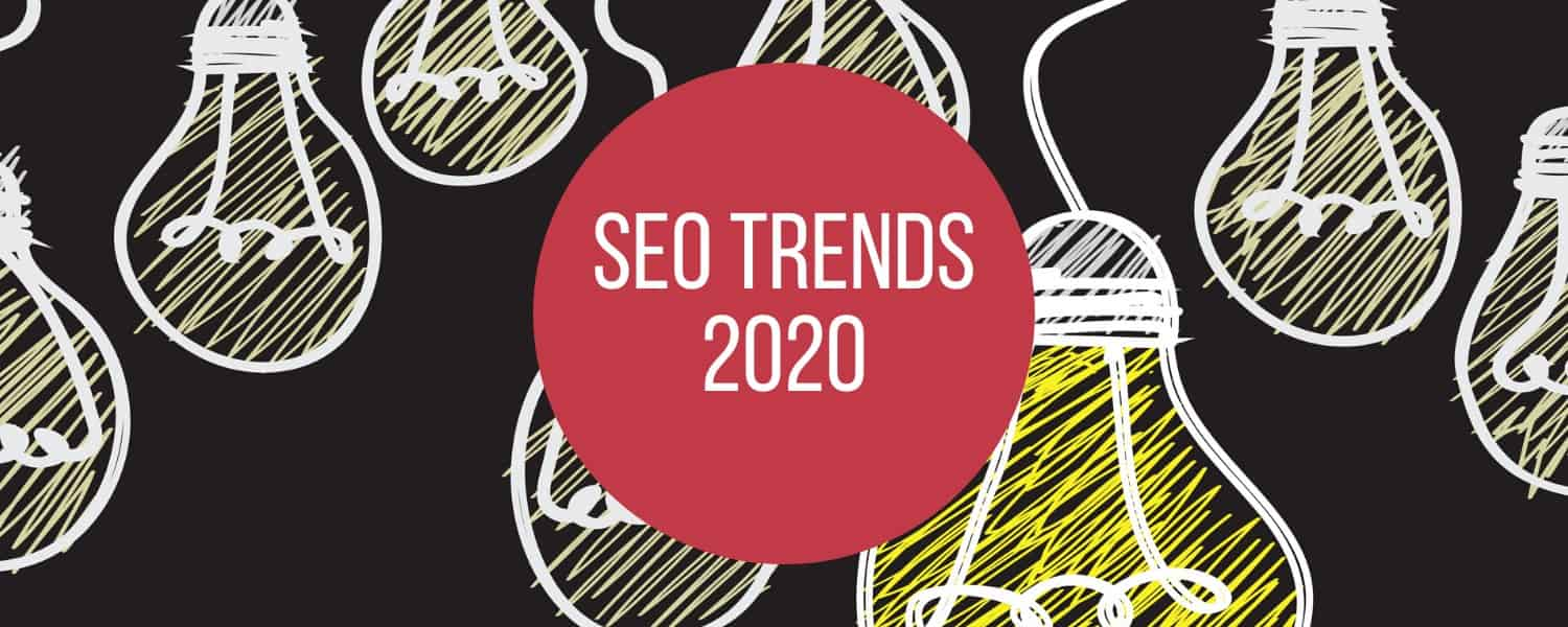 SEO Trends, SEO Trends 2020