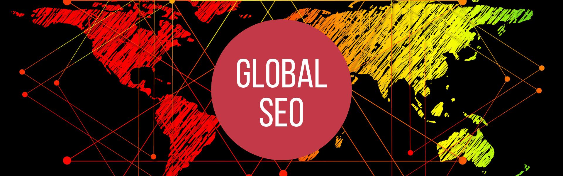 Global SEO, International + Global SEO