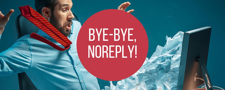 Noreply, 6 Gründe, warum Noreply ausgedient hat