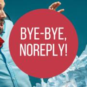 6 Gründe, warum Noreply ausgedient hat